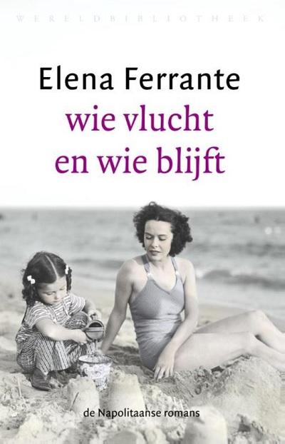 Elena-Ferrante-Wie-vlucht-en-wie-blijft